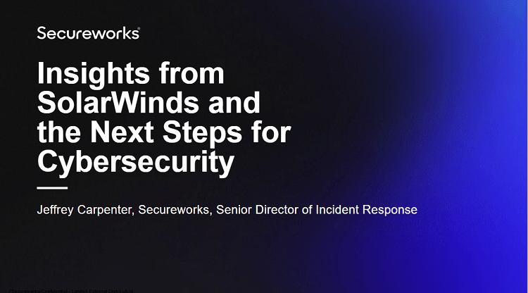 Insights from SolarWinds and the Next Steps for Cybersecurity